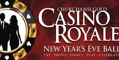 Casino Royale 2019 New Year's Eve Party  Chukchansi Resort and Casino published by Bass Lake Realty