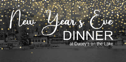 New Year's Eve 2019 Dinner at Ducey's on the Lake published by Bass Lake Realty