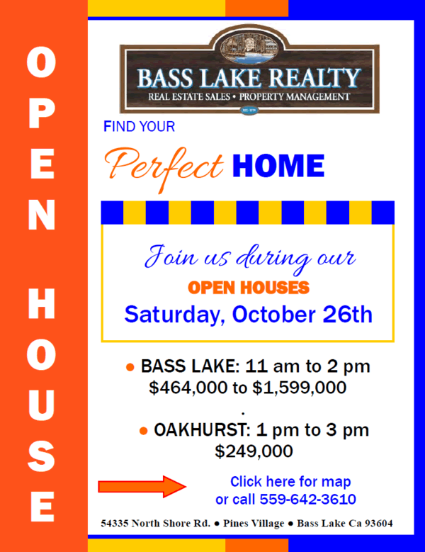 Flier Showing Bass Lake California Open Houses Saturday October 26th, 2019
