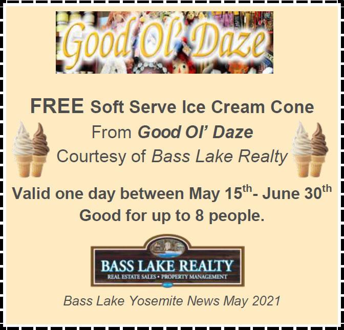 Coupon Image Free Soft Serve Cone Good Ol Daze Bass Lake Yosemite News Bass Lake Realty